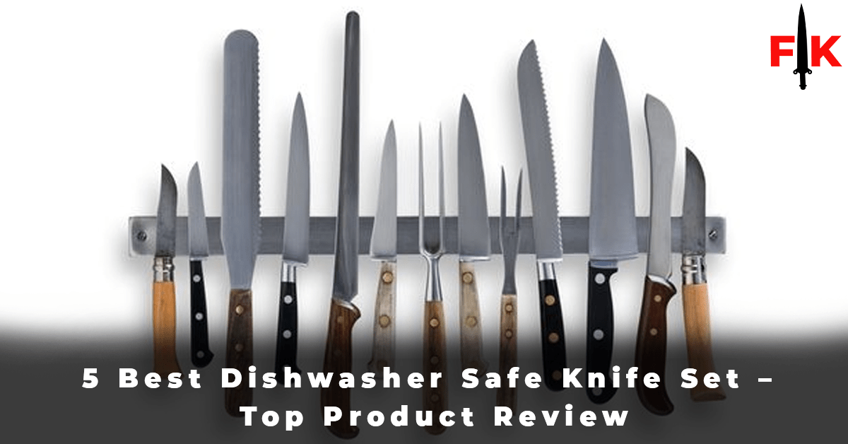 5 Best Dishwasher Safe Knife Set - Top Product Review