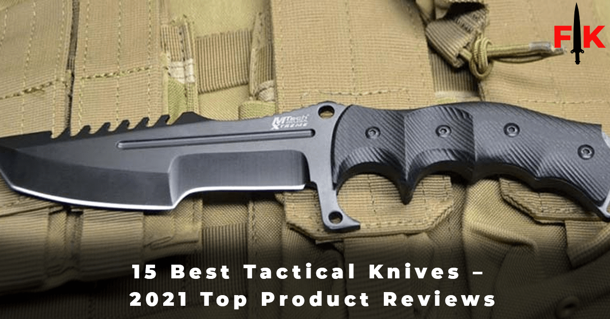 15 Best Tactical Knives – 2021 Top Product Reviews