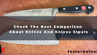 Check The Best Comparison About Knives And Knives Steels