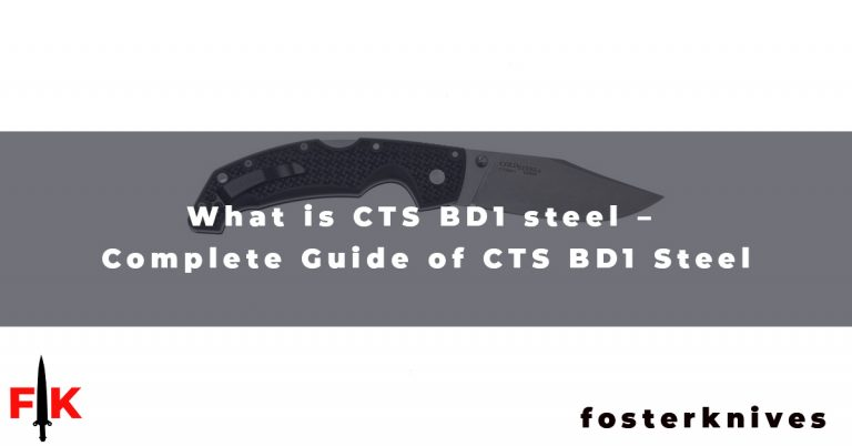 What is CTS BD1 steel - Complete Guide of CTS BD1 Steel