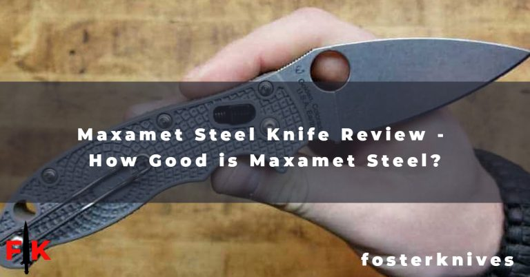 Maxamet Steel Knife Review - How Good is Maxamet Steel