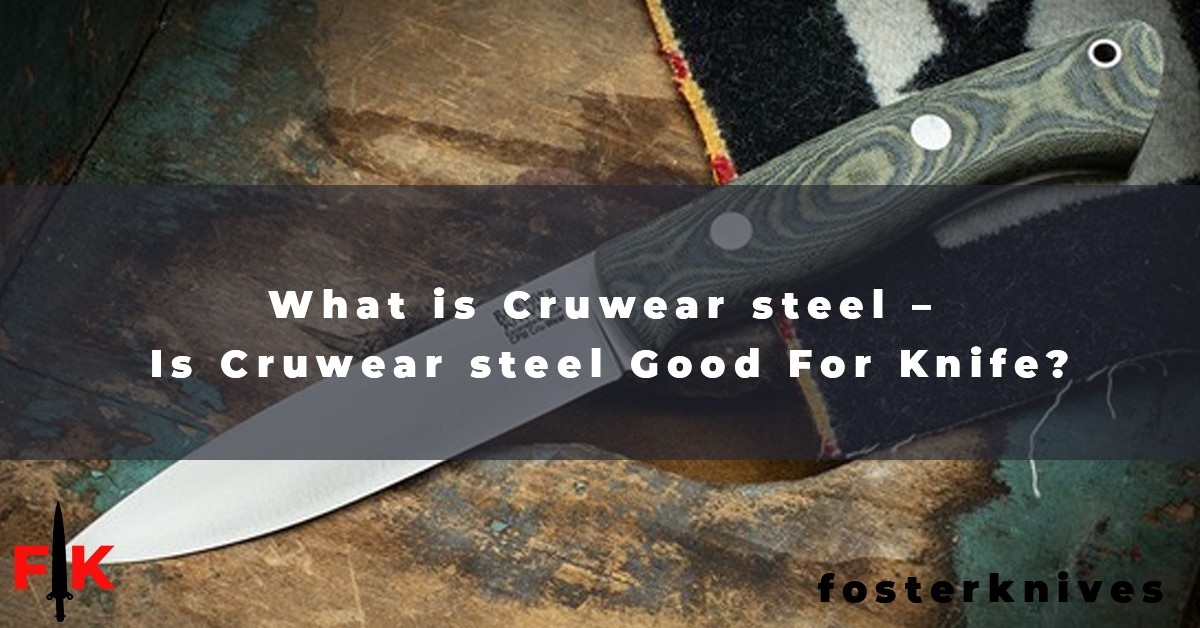 What is Cruwear steel