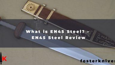 What is EN45 Steel – EN45 Steel Review