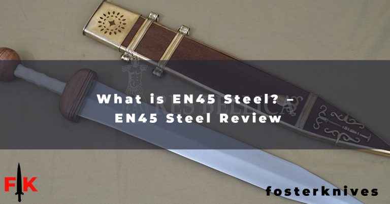 What is EN45 Steel – EN45 Steel Review