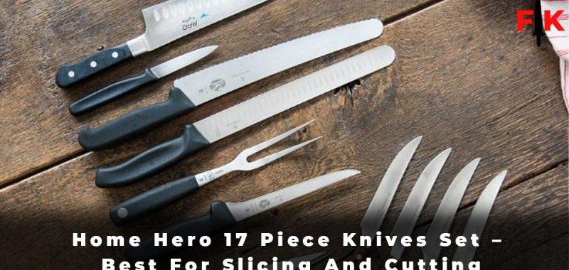 Home Hero 17 Piece Knives Set - Best For Slicing And Cutting