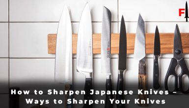 How to Sharpen Japanese Knives – Ways to Sharpen Your Knives