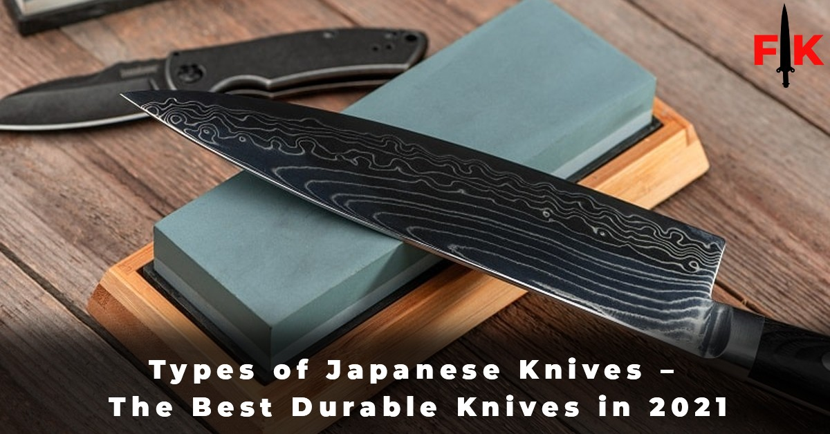 Types of Japanese Knives – The Best Durable Knives in 2021