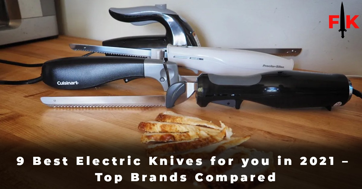 9 Best Electric Knives for you in 2021 - Top Brands Compared