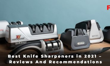 Best Knife Sharpeners in 2021 - Reviews And Recommendations