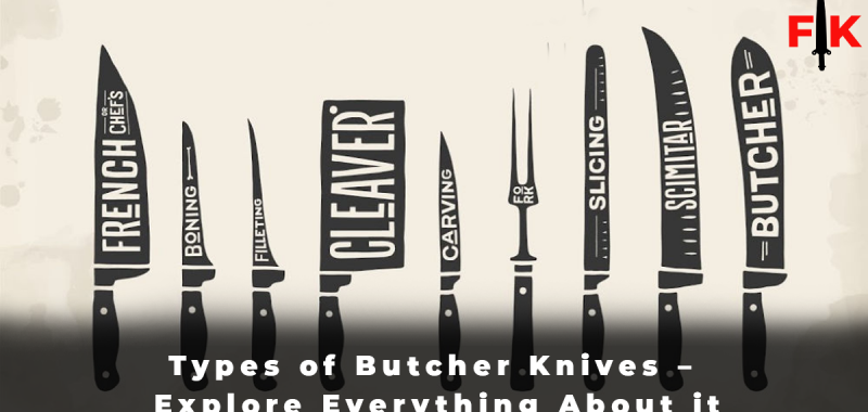 Types of Butcher Knives - Explore Everything About it