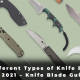 20 Different Types of Knife Blades in 2021 - Knife Blade Guide