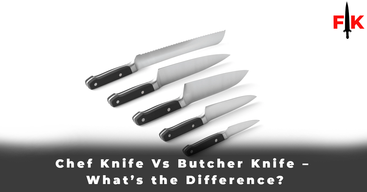 Chef Knife Vs Butcher Knife – What's the Difference