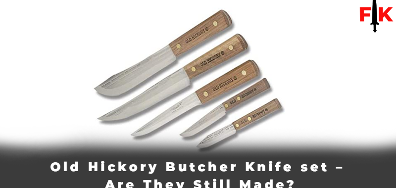 Old Hickory Butcher Knife set – Are They Still Made