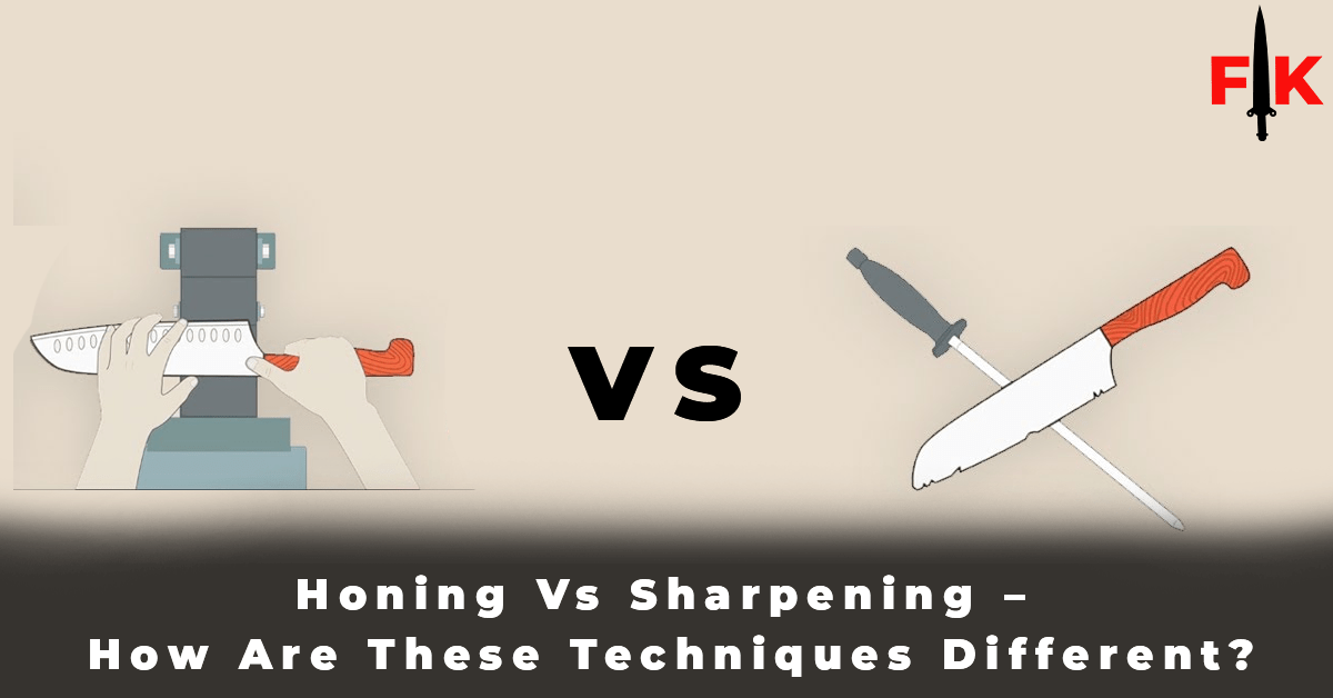 Honing Vs Sharpening – How Are These Techniques Different