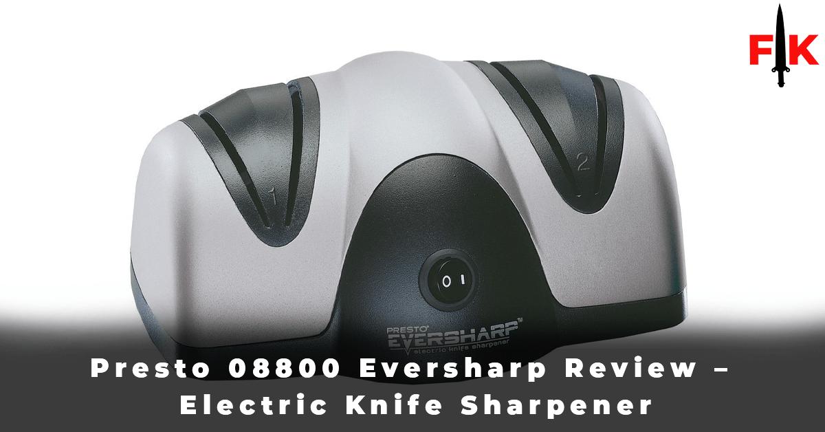 Presto 08800 Eversharp Review - Electric Knife Sharpener