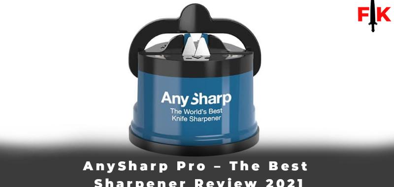 AnySharp Pro - The Best Sharpener Review 2021